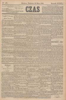 Czas. R.39, Ner 117 (23 maja 1886)