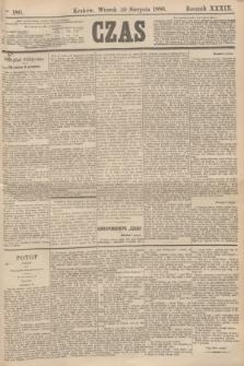Czas. R.39, Ner 180 (10 sierpnia 1886)