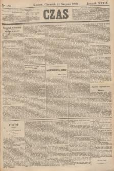 Czas. R.39, Ner 182 (12 sierpnia 1886)