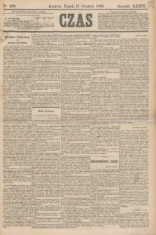 Czas. R.39, Ner 288 (17 grudnia 1886)