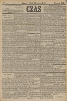 Czas. R.42, Ner 44 (22 lutego 1889)