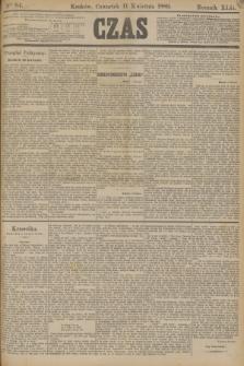 Czas. R.42, Ner 84 (11 kwietnia 1889)