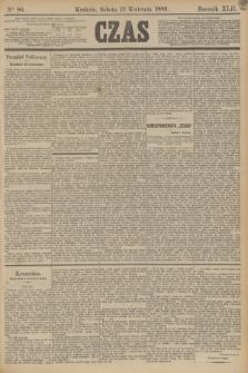 Czas. R.42, Ner 86 (13 kwietnia 1889)