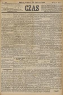 Czas. R.42, Ner 90 (18 kwietnia 1889)