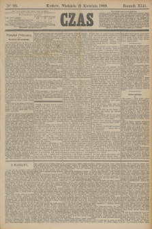 Czas. R.42, Ner 93 (21 kwietnia 1889) + dod.