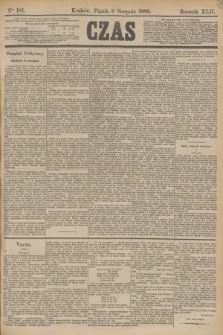 Czas. R.42, Ner 181 (9 sierpnia 1889)