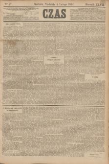 Czas. R.47, Ner 27 (4 lutego 1894)