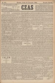 Czas. R.47, Ner 271 (28 listopada 1894)