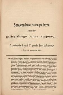 [Kadencja IV, sesja IV, pos. 5] Sprawozdanie Stenograficzne z Rozpraw Galicyjskiego Sejmu Krajowego. 5. Posiedzenie 4. Sesyi IV. Peryodu Sejmu Galicyjskiego