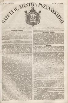 Gazeta W. Xięstwa Poznańskiego. 1853, № 171 (26 lipca)