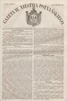 Gazeta W. Xięstwa Poznańskiego. 1853, № 177 (2 sierpnia)