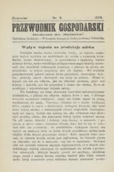 """Przewodnik Gospodarski : dodatek do """"Rolnika"""". 1874, nr 6 (czerwiec)"""