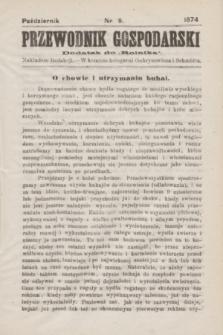 """Przewodnik Gospodarski : dodatek do """"Rolnika"""". 1874, nr 9 (październik)"""