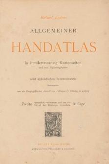 Richard Andrees allgemeiner Handatlas : in hundertzwanzig Kartenseiten und zwei Ergängzungskarten : nebst alphabetischem Namenverzeichnis
