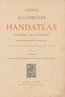 Andrees allgemeiner Handatlas : in 126 Haupt- und 137 Nebenkarten : nebst vollständigem alphabetischem Namenverzeichnis
