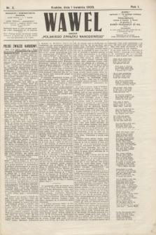 """Wawel : organ """"Polskiego Związku Narodowego"""". R.1, nr 2 (1 kwietnia 1908)"""