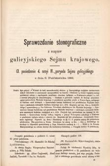 [Kadencja IV, sesja IV, pos. 13] Sprawozdanie Stenograficzne z Rozpraw Galicyjskiego Sejmu Krajowego. 13. Posiedzenie 4. Sesyi IV. Peryodu Sejmu Galicyjskiego