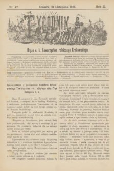 Tygodnik Rolniczy : Organ c. k. Towarzystwa rolniczego Krakowskiego. R.2, nr 47 (21 listopada 1885)