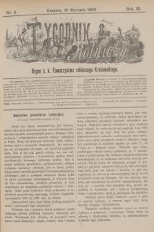 Tygodnik Rolniczy : Organ c. k. Towarzystwa rolniczego Krakowskiego. R.3, nr 3 (16 stycznia 1886)