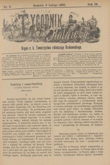 Tygodnik Rolniczy : Organ c. k. Towarzystwa rolniczego Krakowskiego. R.3, nr 6 (6 lutego 1886)