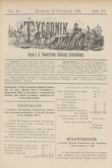 Tygodnik Rolniczy : Organ c. k. Towarzystwa rolniczego Krakowskiego. R.3, nr 15 (10 kwietnia 1886)