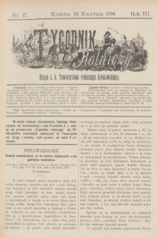 Tygodnik Rolniczy : Organ c. k. Towarzystwa rolniczego Krakowskiego. R.3, nr 17 (24 kwietnia 1886) + dod.