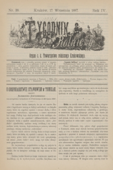 Tygodnik Rolniczy : Organ c. k. Towarzystwa rolniczego Krakowskiego. R.4, nr 38 (17 września 1887)