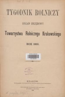 Tygodnik Rolniczy : organ urzędowy Towarzystwa Rolniczego Krakowskiego. [R.6], Spis artykułów (1889)