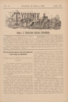 Tygodnik Rolniczy : Organ c. k. Towarzystwa rolniczego Krakowskiego. R.6, nr 11 (16 marca 1889) + dod.