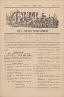 Tygodnik Rolniczy : Organ c. k. Towarzystwa rolniczego Krakowskiego. R.6, nr 19 (11 maja 1889)