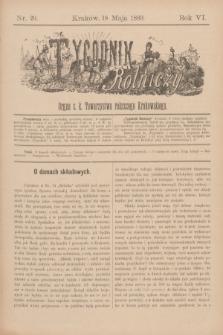 Tygodnik Rolniczy : Organ c. k. Towarzystwa rolniczego Krakowskiego. R.6, nr 20 (18 maja 1889)