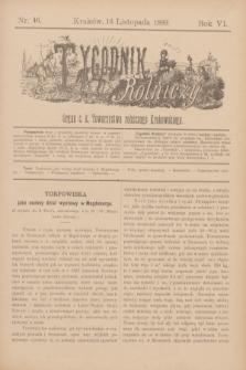 Tygodnik Rolniczy : Organ c. k. Towarzystwa rolniczego Krakowskiego. R.6, nr 46 (16 listopada 1889)