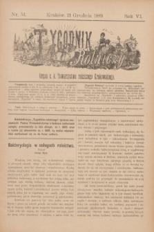 Tygodnik Rolniczy : Organ c. k. Towarzystwa rolniczego Krakowskiego. R.6, nr 51 (21 grudnia 1889)