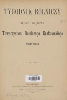 Tygodnik Rolniczy : organ urzędowy Towarzystwa Rolniczego Krakowskiego. [R.7], Spis artykułów (1890)