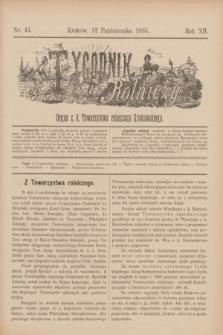 Tygodnik Rolniczy : Organ c. k. Towarzystwa rolniczego Krakowskiego. R.12, nr 41 (12 października 1895)