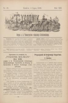 Tygodnik Rolniczy : Organ c. k. Towarzystwa rolniczego Krakowskiego. R.13, nr 27 (4 lipca 1896)