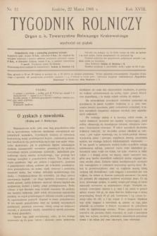 Tygodnik Rolniczy : Organ c. k. Towarzystwa Rolniczego Krakowskiego. R.18, nr 12 (22 marca 1901)