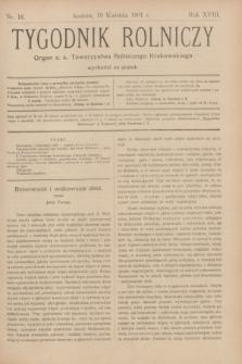 Tygodnik Rolniczy : Organ c. k. Towarzystwa Rolniczego Krakowskiego. R.18, nr 16 (19 kwietnia 1901)