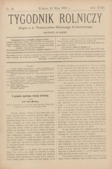 Tygodnik Rolniczy : Organ c. k. Towarzystwa Rolniczego Krakowskiego. R.18, nr 22 (31 maja 1901)