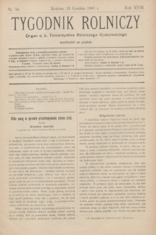 Tygodnik Rolniczy : Organ c. k. Towarzystwa Rolniczego Krakowskiego. R.18, nr 50 (13 grudnia 1901)