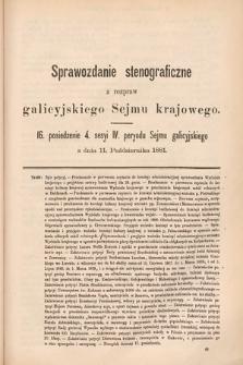 [Kadencja IV, sesja IV, pos. 16] Sprawozdanie Stenograficzne z Rozpraw Galicyjskiego Sejmu Krajowego. 16. Posiedzenie 4. Sesyi IV. Peryodu Sejmu Galicyjskiego