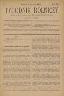 Tygodnik Rolniczy : Organ c. k. Towarzystwa Rolniczego Krakowskiego. R.21, nr 2 (8 stycznia 1904)