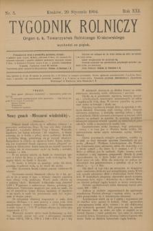 Tygodnik Rolniczy : Organ c. k. Towarzystwa Rolniczego Krakowskiego. R.21, nr 5 (29 stycznia 1904)