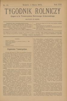 Tygodnik Rolniczy : Organ c. k. Towarzystwa Rolniczego Krakowskiego. R.21, nr 10 (4 marca 1904)