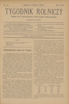 Tygodnik Rolniczy : Organ c. k. Towarzystwa Rolniczego Krakowskiego. R.21, nr 11 (11 marca 1904)