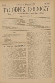 Tygodnik Rolniczy : Organ c. k. Towarzystwa Rolniczego Krakowskiego. R.21, nr 16 (15 kwietnia 1904) + dod.