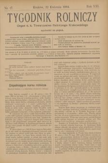 Tygodnik Rolniczy : Organ c. k. Towarzystwa Rolniczego Krakowskiego. R.21, nr 17 (22 kwietnia 1904)