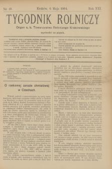 Tygodnik Rolniczy : Organ c. k. Towarzystwa Rolniczego Krakowskiego. R.21, nr 19 (6 maja 1904)