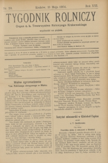 Tygodnik Rolniczy : Organ c. k. Towarzystwa Rolniczego Krakowskiego. R.21, nr 20 (13 maja 1904)