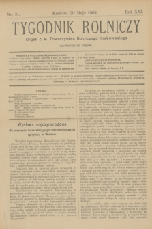 Tygodnik Rolniczy : Organ c. k. Towarzystwa Rolniczego Krakowskiego. R.21, nr 21 (20 maja 1904)